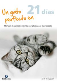 Un gato perfecto en 21 días (Cartoné-sobrecubierta-color)