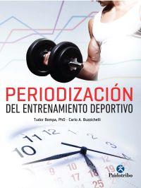 PERIODIZACION DEL ENTRENAMIENTO DEPORTIVO (NUEVA EDICION)