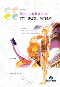 CADENAS MUSCULARES, LAS (Tomo II). Lordosis, cifosis, escoliosis y deformaciones torácicas -Bicolor-
