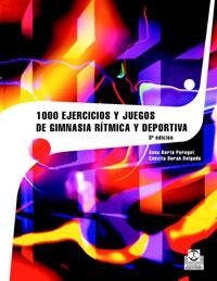 MIL EJERCICIOS Y JUEGOS DE GIMNASIA RÍTMICA DEPORTIVA