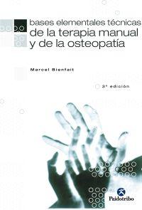 BASES ELEMENTALES TÉCNICAS DE LA TERAPIA MANUAL Y LA OSTEOPATÍA