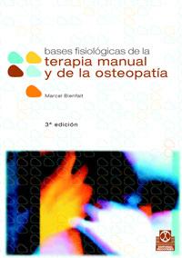 BASES FISIOLÓGICAS DE LA TERAPIA MANUAL Y DE LA OSTEOPATÍA