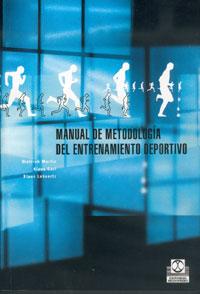 MANUAL DE METODOLOGÍA DEL ENTRENAMIENTO DEPORTIVO