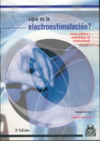 QUÉ ES LA ELECTROESTIMULACIÓN?  teoría, práctica y metodología (Color)