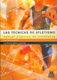 TÉCNICAS DE ATLETISMO. Manual práctico de enseñanza, LAS