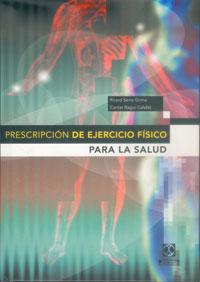 PRESCRIPCIÓN DE EJERCICIO FÍSICO PARA LA SALUD (Cartoné)