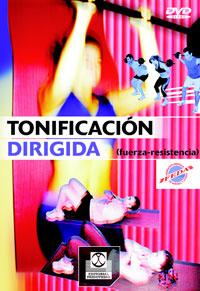 DVD. TONIFICACIÓN DIRIGIDA. Fuerza-Resistencia