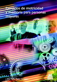 EJERCICIOS DE MOTRICIDAD Y MEMORIA PARA PERSONAS MAYORES (Color)