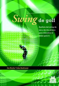 SWING DE GOLF. Análisis del swing de uno y de dos planos (Color)