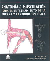 ANATOMÍA & MUSCULACIÓN para el entrenamiento de la fuerza y la condición física (Cartoné y color)