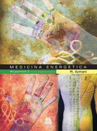 MEDICINA ENERGÉTICA. Acupuntura 2 Circuitos energéticos principales