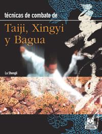 TÉCNICAS DE COMBATE. Taiji, Xingyi y Bagua
