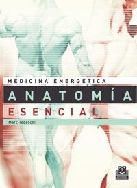 Medicina Energética. ANATOMÍA ESENCIAL para la salud y las Artes Marciales (Color)