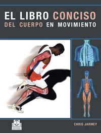LIBRO CONCISO DEL CUERPO EN MOVIMIENTO,EL (Color)