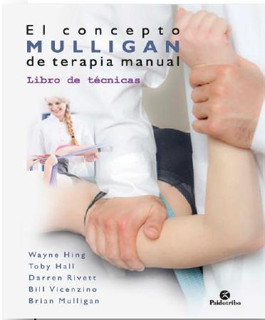 EL CONCEPTO MULLIGAN DE TERAPIA MANUAL Libro de técnicas