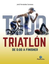 TODO TRIATLÓN DE 0:00 A FINISHER