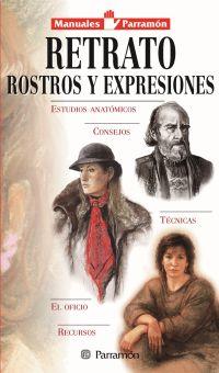 RETRATOS,ROSTROS Y EXPRESIONES, MANUALES PARRAMON TEMAS PICTORICOS