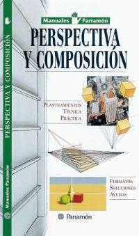 PERSPECTIVA Y COMPOSICION , MANUALES PARRAMON TEMAS VARIOS