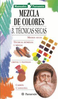 TECNICAS SECAS, MANUALES PARRAMON TEMAS VARIOS MEZCLA COLORES 3,