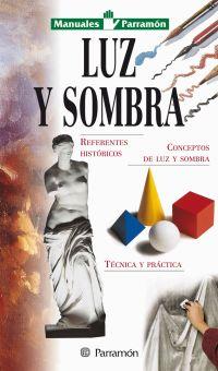 LUZ Y SOMBRA, MANUALES PARRAMON TEMAS VARIOS