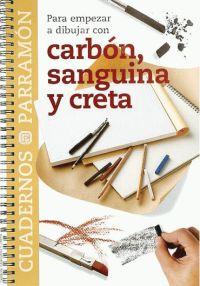 CARBON,SANGUINA Y CRETA, CUADERNOS PARA EMPEZAR A DIBUJAR CON