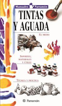 TINTAS Y AGUADAS, MANUALES PARRAMON TECNICAS