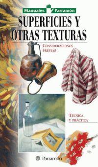 SUPERFICIES Y OTRAS TEXTURAS, MANUALES PARRAMON TEMAS VARIOS