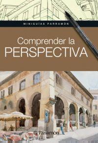 COMPRENDER LA PERSPECTIVA, MINIGUIAS PARRAMON